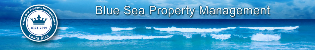 Blue Sea Property Management services include house rentals, condominium rentals, condominiums administration, HOA administration, covering the North West Pacific coast deserving Playa hermosa, Playas del Coco, Playa Ocotal and Playa Panama